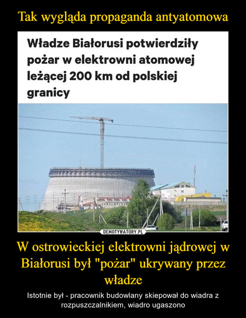 """Tak wygląda propaganda antyatomowa W ostrowieckiej elektrowni jądrowej w Białorusi był """"pożar"""" ukrywany przez władze"""