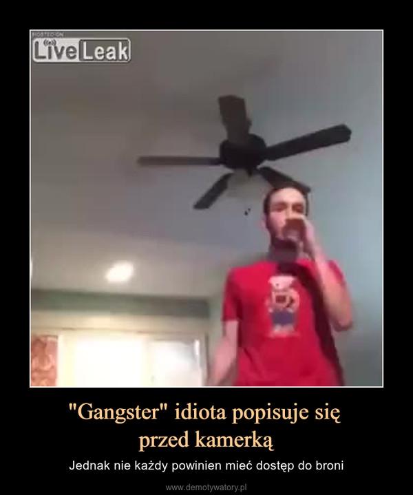 """""""Gangster"""" idiota popisuje się przed kamerką – Jednak nie każdy powinien mieć dostęp do broni"""