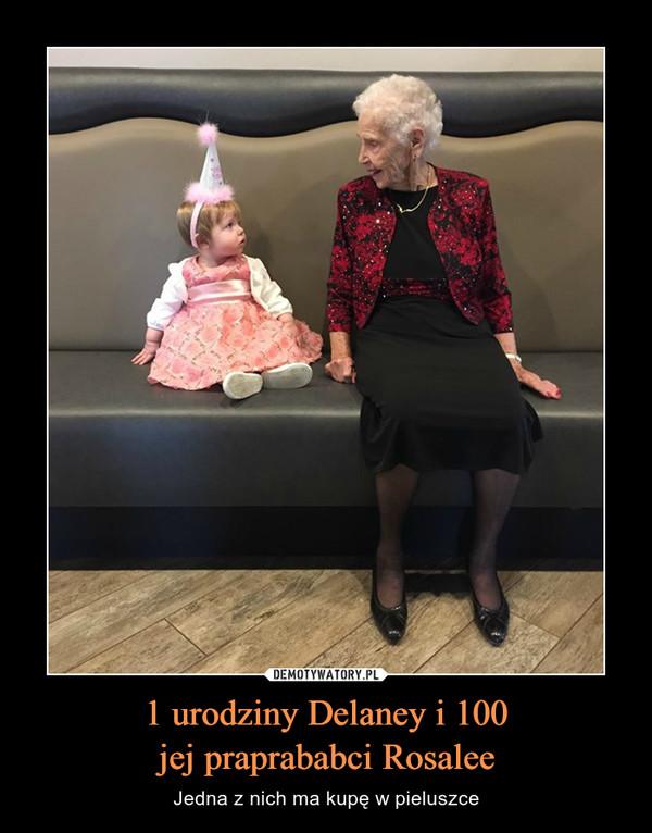 1 urodziny Delaney i 100jej praprababci Rosalee – Jedna z nich ma kupę w pieluszce