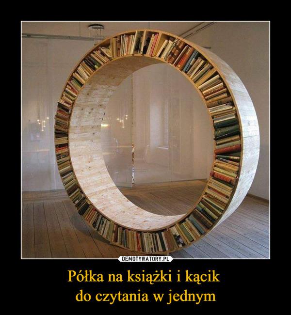 Półka na książki i kącik do czytania w jednym –