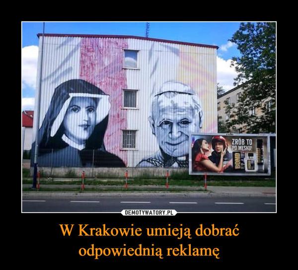 W Krakowie umieją dobraćodpowiednią reklamę –