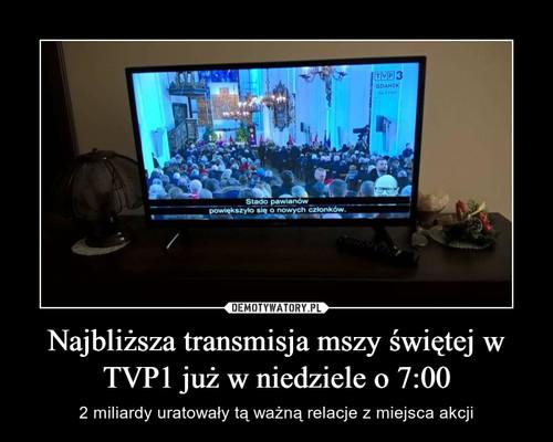 Najbliższa transmisja mszy świętej w TVP1 już w niedziele o 7:00