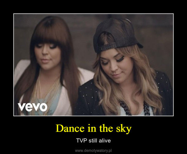 Dance in the sky – TVP still alive
