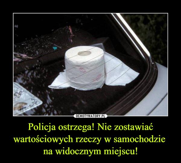 Policja ostrzega! Nie zostawiać wartościowych rzeczy w samochodzie na widocznym miejscu! –