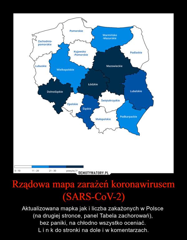 Rządowa mapa zarażeń koronawirusem (SARS-CoV-2) – Aktualizowana mapka jak i liczba zakażonych w Polsce (na drugiej stronce, panel Tabela zachorowań), bez paniki, na chłodno wszystko oceniać. L i n k do stronki na dole i w komentarzach.