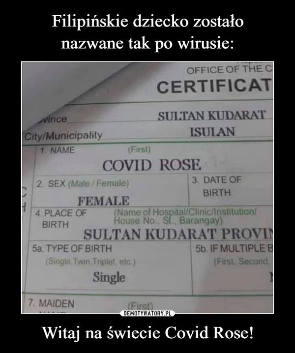 Witaj na świecie Covid Rose! –