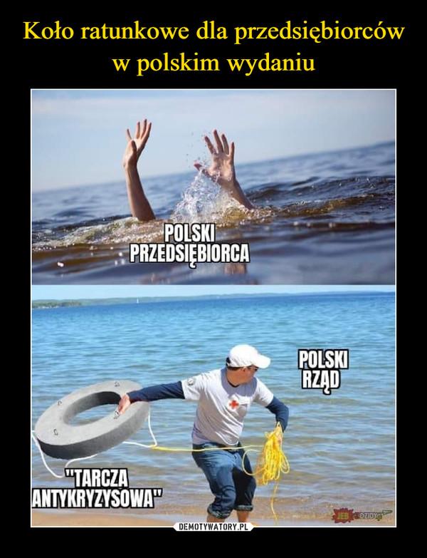"""–  POLSKI PRZEDSIĘBIORCA""""TARCZA ANTYKRYZYSOWA""""POLSKI RZĄD"""