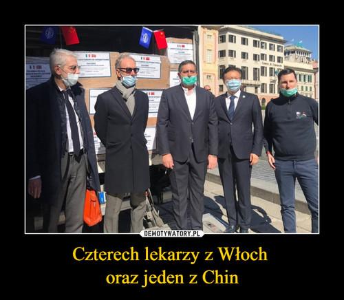 Czterech lekarzy z Włoch  oraz jeden z Chin