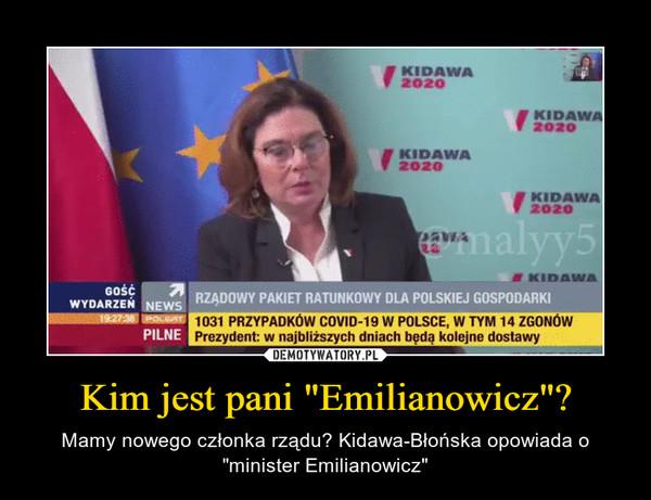 """Kim jest pani """"Emilianowicz""""? – Mamy nowego członka rządu? Kidawa-Błońska opowiada o """"minister Emilianowicz"""""""