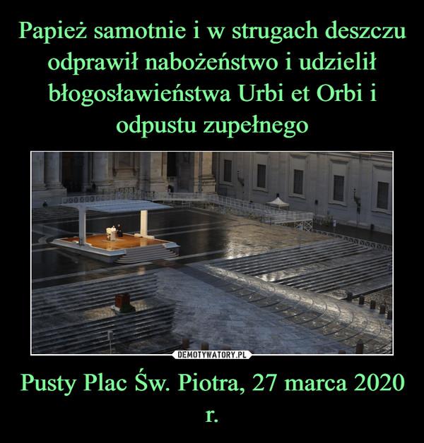Pusty Plac Św. Piotra27 marca 2020 r. –