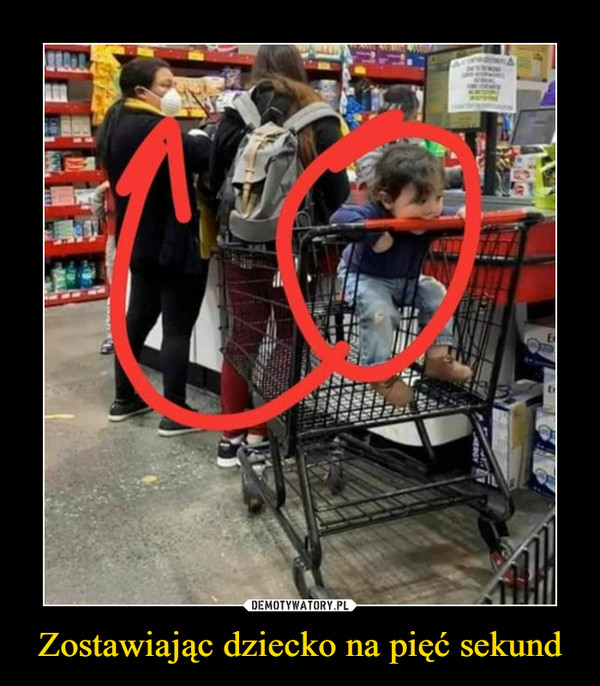 Zostawiając dziecko na pięć sekund –