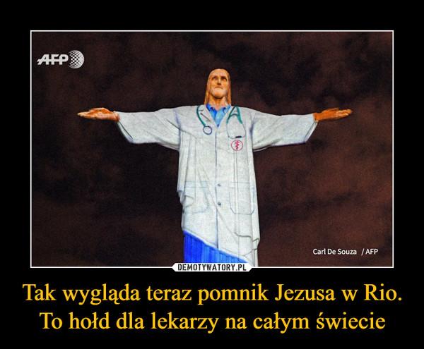 Tak wygląda teraz pomnik Jezusa w Rio. To hołd dla lekarzy na całym świecie –