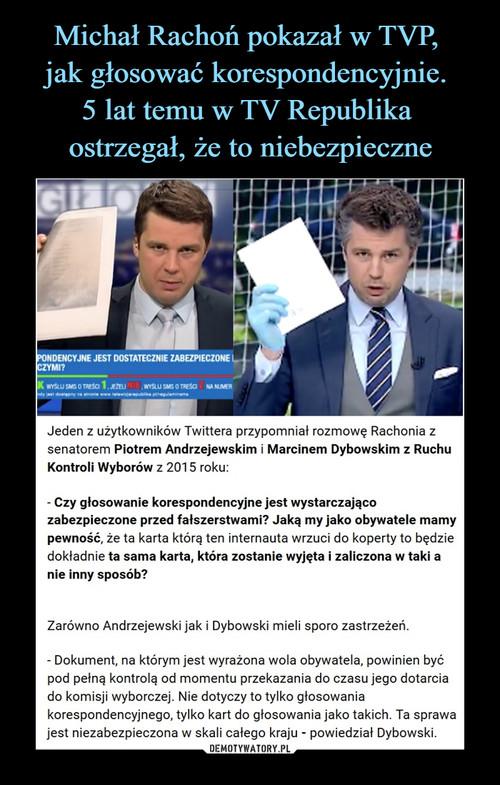 Michał Rachoń pokazał w TVP,  jak głosować korespondencyjnie.  5 lat temu w TV Republika  ostrzegał, że to niebezpieczne