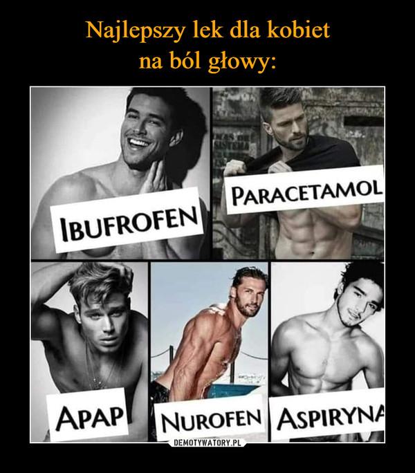 –  Ibuprofen Paracetamol Apap Nurofen Aspiryna