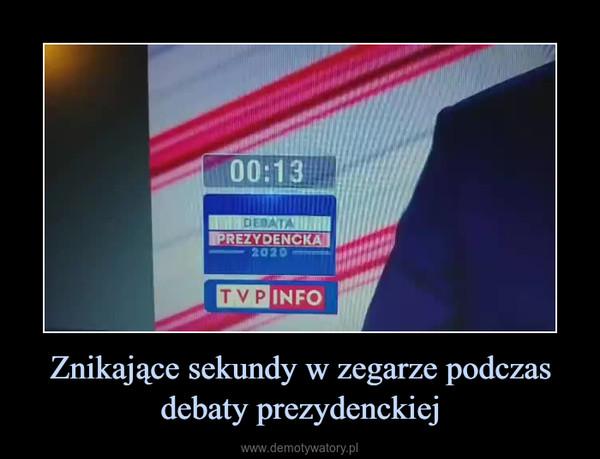 Znikające sekundy w zegarze podczas debaty prezydenckiej –