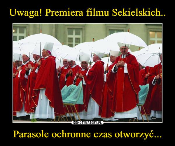 Parasole ochronne czas otworzyć... –