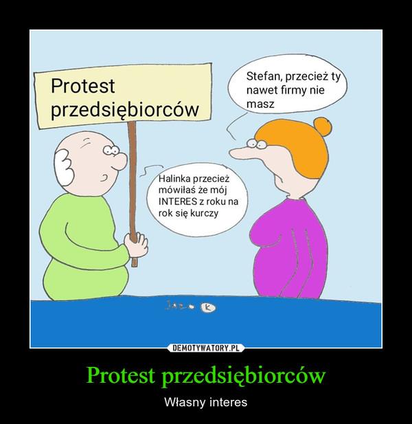 Protest przedsiębiorców – Własny interes