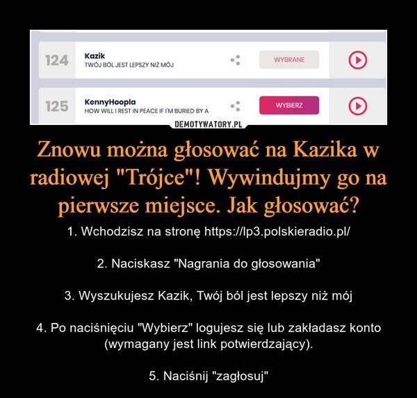 """Znowu można głosować na Kazika w radiowej """"Trójce""""! Wywindujmy go na pierwsze miejsce. Jak głosować?"""