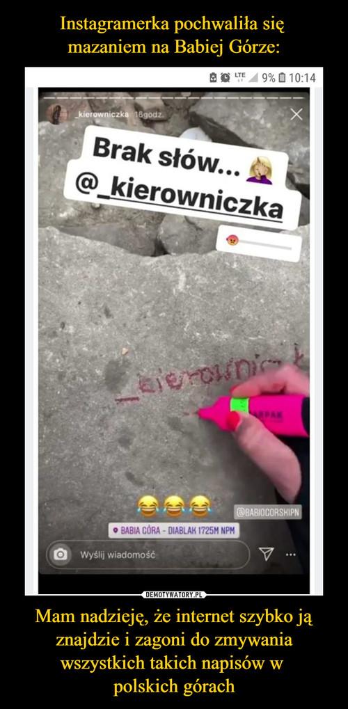 Instagramerka pochwaliła się  mazaniem na Babiej Górze: Mam nadzieję, że internet szybko ją znajdzie i zagoni do zmywania wszystkich takich napisów w  polskich górach