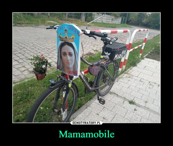 Mamamobile –