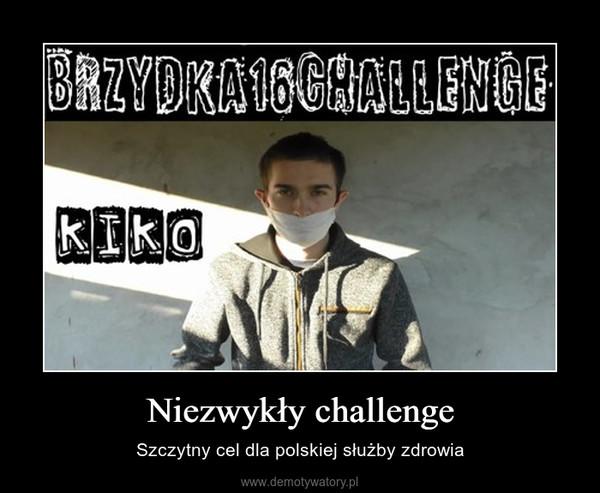 Niezwykły challenge – Szczytny cel dla polskiej służby zdrowia
