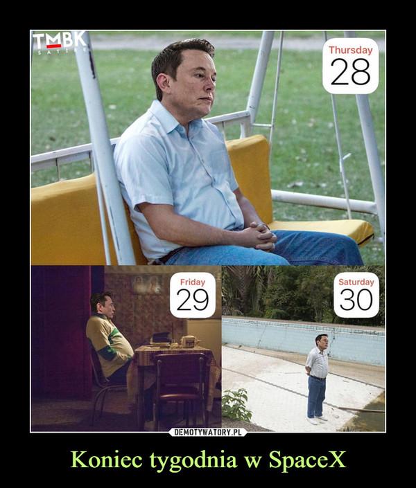 Koniec tygodnia w SpaceX –
