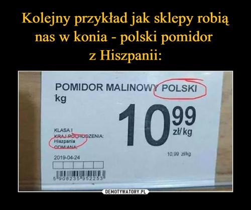 Kolejny przykład jak sklepy robią nas w konia - polski pomidor  z Hiszpanii: