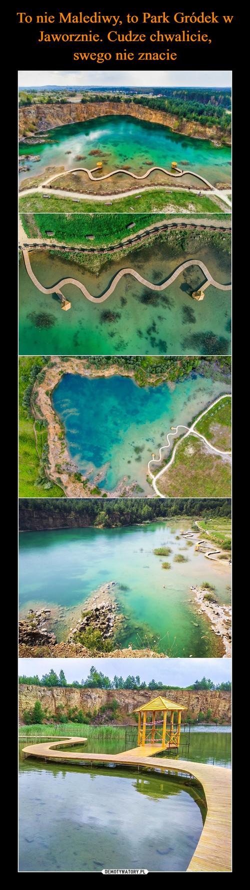 To nie Malediwy, to Park Gródek w Jaworznie. Cudze chwalicie, swego nie znacie