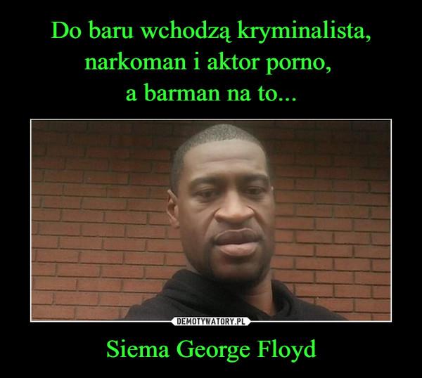 Siema George Floyd –