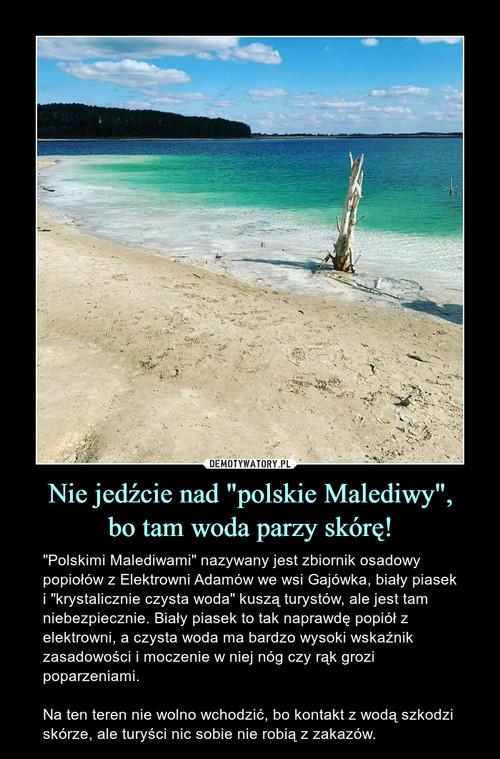 """Nie jedźcie nad """"polskie Malediwy"""", bo tam woda parzy skórę!"""
