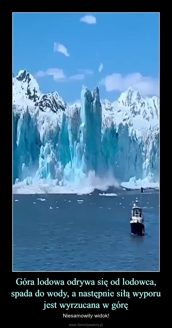 Góra lodowa odrywa się od lodowca, spada do wody, a następnie siłą wyporu jest wyrzucana w górę – Niesamowity widok!