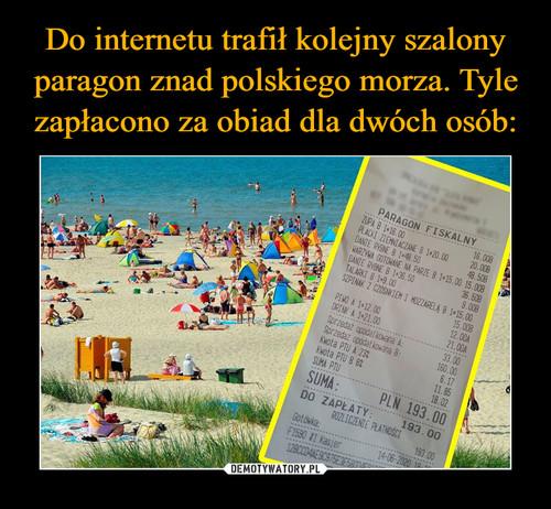 Do internetu trafił kolejny szalony paragon znad polskiego morza. Tyle zapłacono za obiad dla dwóch osób: