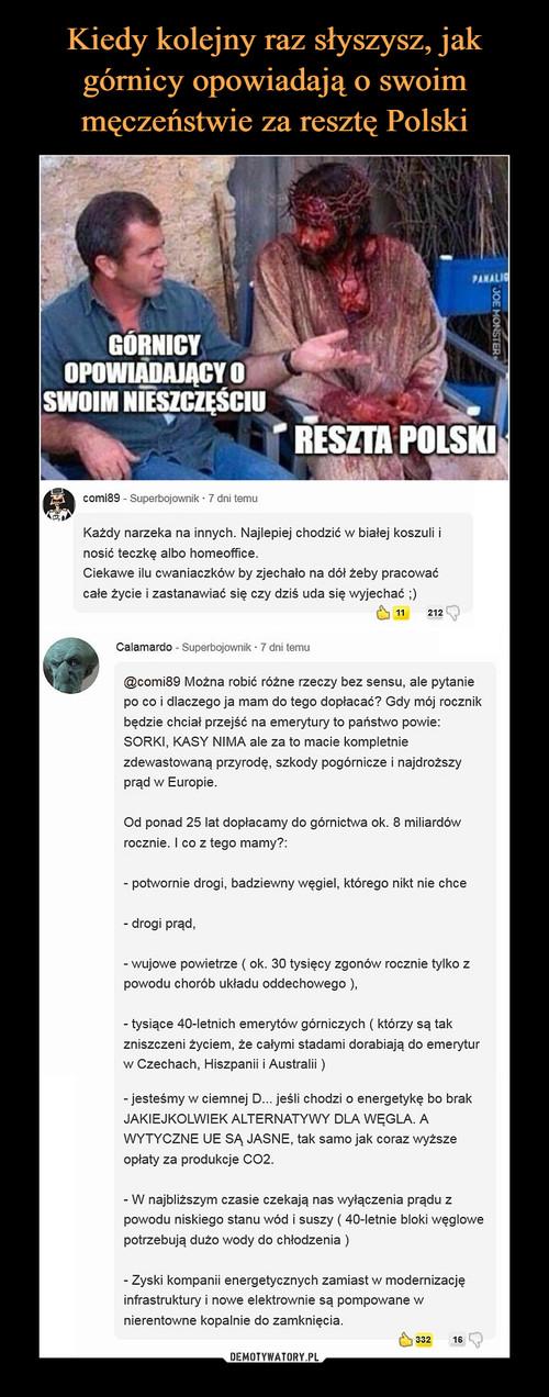 Kiedy kolejny raz słyszysz, jak górnicy opowiadają o swoim męczeństwie za resztę Polski