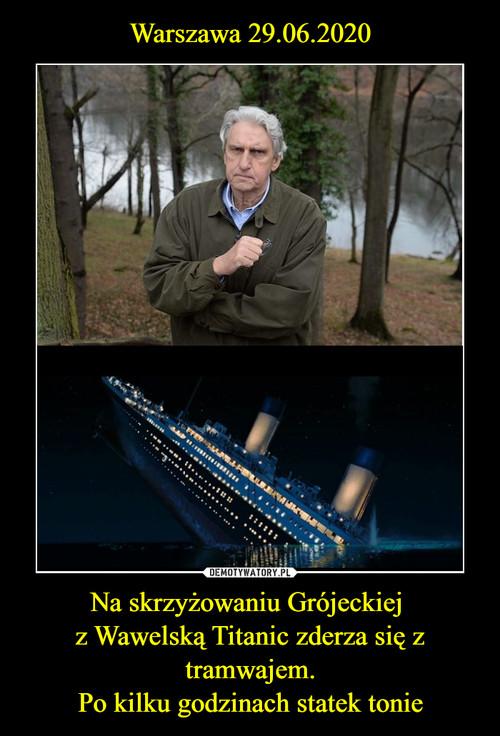 Warszawa 29.06.2020 Na skrzyżowaniu Grójeckiej  z Wawelską Titanic zderza się z tramwajem. Po kilku godzinach statek tonie