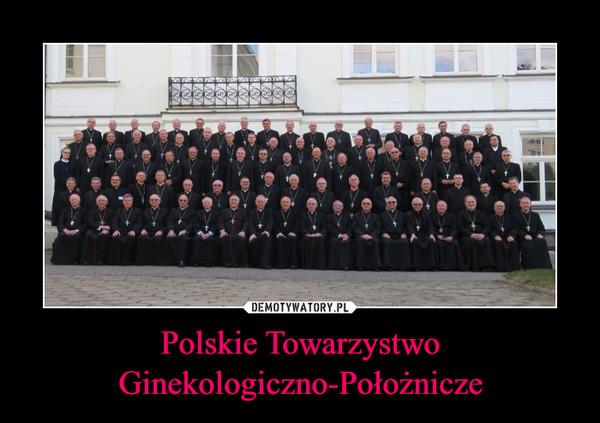 Polskie Towarzystwo Ginekologiczno-Położnicze –