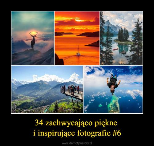 34 zachwycająco piękne  i inspirujące fotografie #6