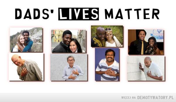 Dads' Lives Matter –