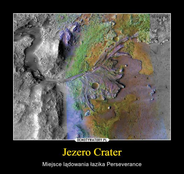 Jezero Crater – Miejsce lądowania łazika Perseverance