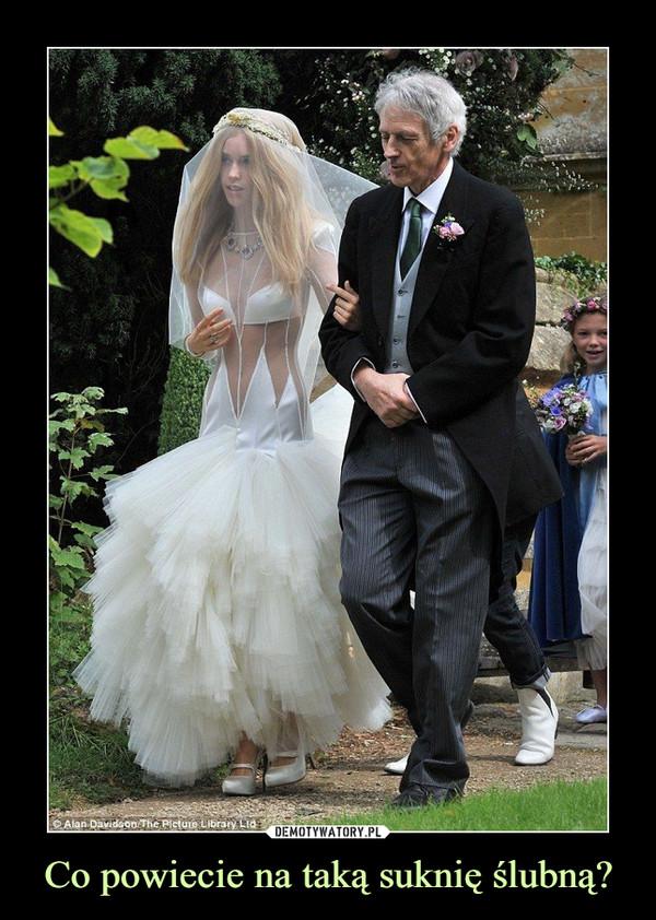 Co powiecie na taką suknię ślubną? –
