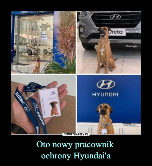 Oto nowy pracownik ochrony Hyundai'a –