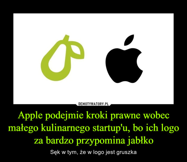 Apple podejmie kroki prawne wobec małego kulinarnego startup'u, bo ich logo za bardzo przypomina jabłko – Sęk w tym, że w logo jest gruszka
