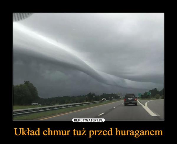 Układ chmur tuż przed huraganem –
