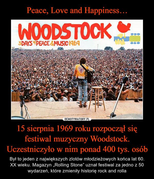 """15 sierpnia 1969 roku rozpoczął się festiwal muzyczny Woodstock.Uczestniczyło w nim ponad 400 tys. osób – Był to jeden z największych zlotów młodzieżowych końca lat 60. XX wieku. Magazyn """"Rolling Stone"""" uznał festiwal za jedno z 50 wydarzeń, które zmieniły historię rock and rolla Woodstock 3days of peace & music 1969"""