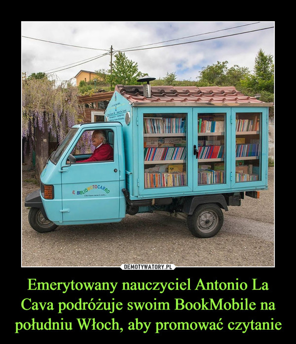 Emerytowany nauczyciel Antonio La Cava podróżuje swoim BookMobile na południu Włoch, aby promować czytanie –