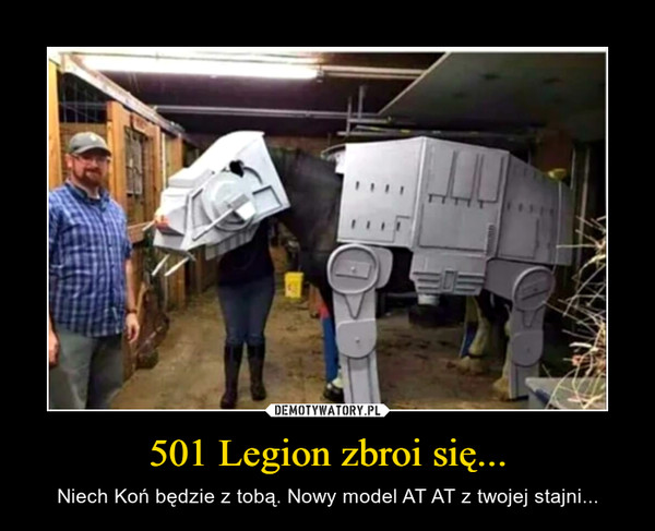 501 Legion zbroi się... – Niech Koń będzie z tobą. Nowy model AT AT z twojej stajni...