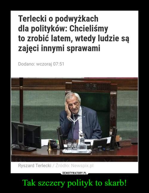 Tak szczery polityk to skarb!