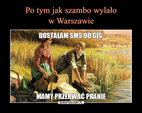 Po tym jak szambo wylało w Warszawie