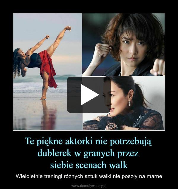 Te piękne aktorki nie potrzebują dublerek w granych przez siebie scenach walk – Wieloletnie treningi różnych sztuk walki nie poszły na marne