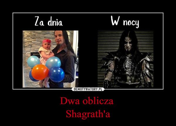 Dwa oblicza Shagrath'a –