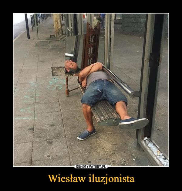 Wiesław iluzjonista –